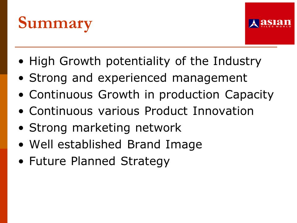 Summary High Growth potentiality of the Industry