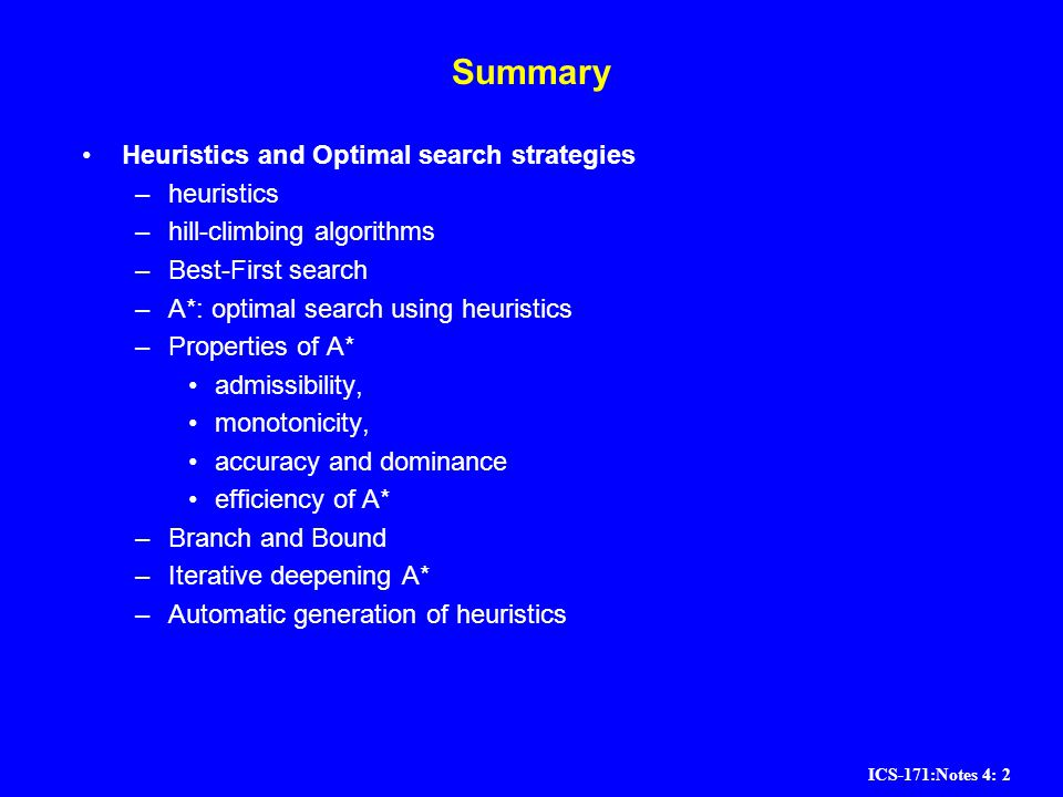 Summary Heuristics and Optimal search strategies heuristics