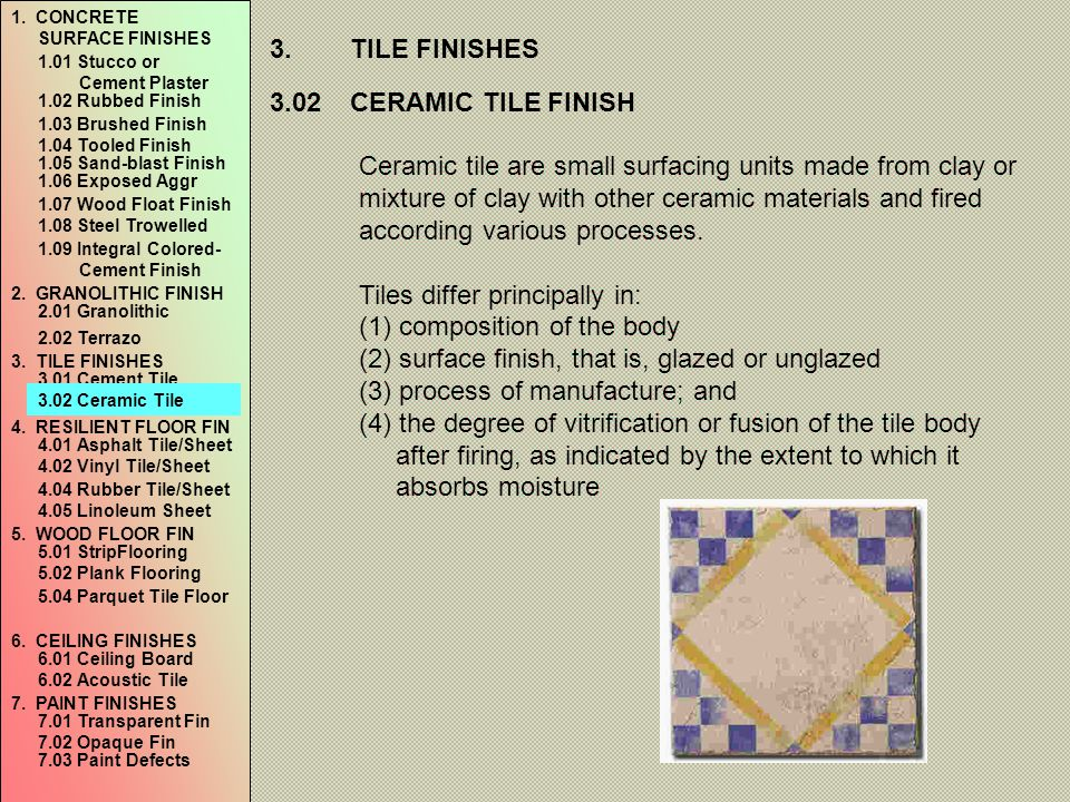 Tiles differ principally in: (1) composition of the body