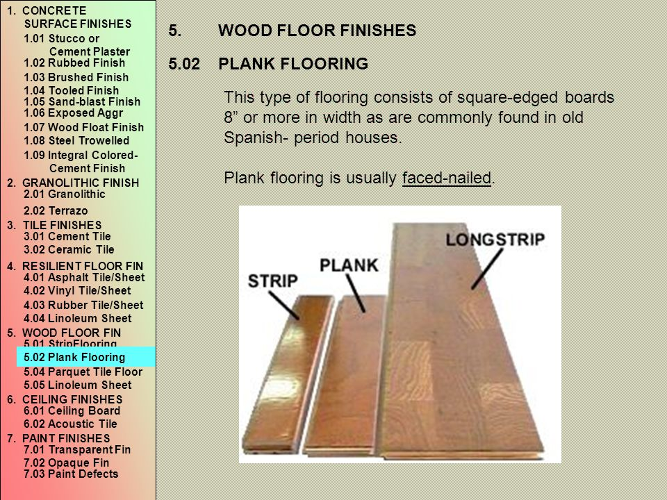 Plank flooring is usually faced-nailed.