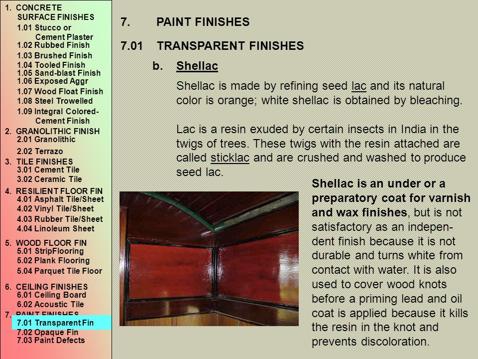 7. PAINT FINISHES 7.01 TRANSPARENT FINISHES Shellac