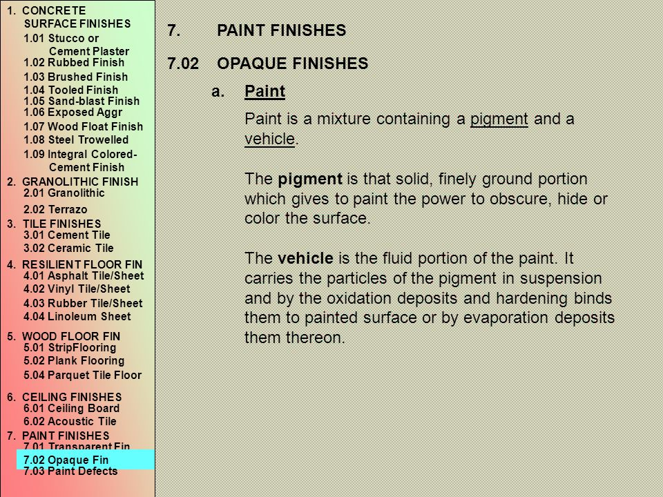 Paint is a mixture containing a pigment and a vehicle.