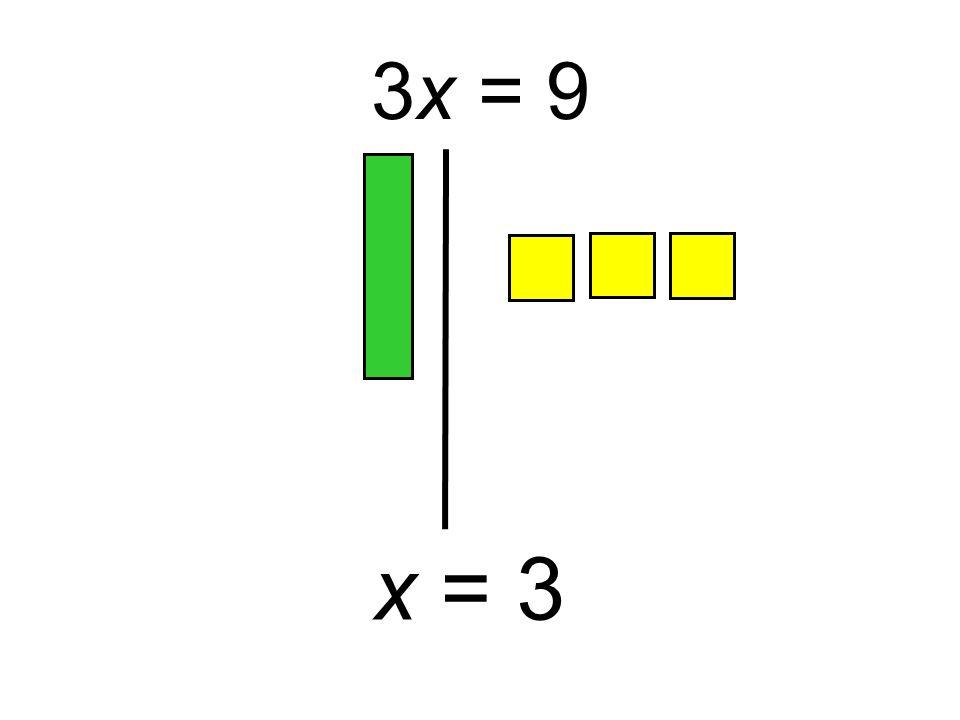 3x = 9 x = 3