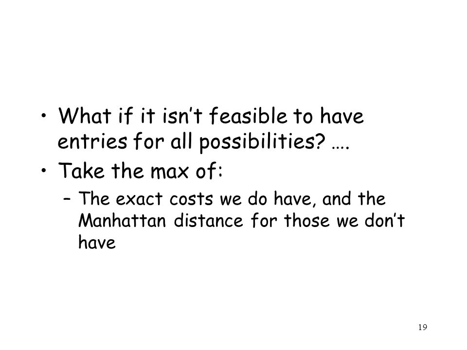 What if it isn't feasible to have entries for all possibilities ….