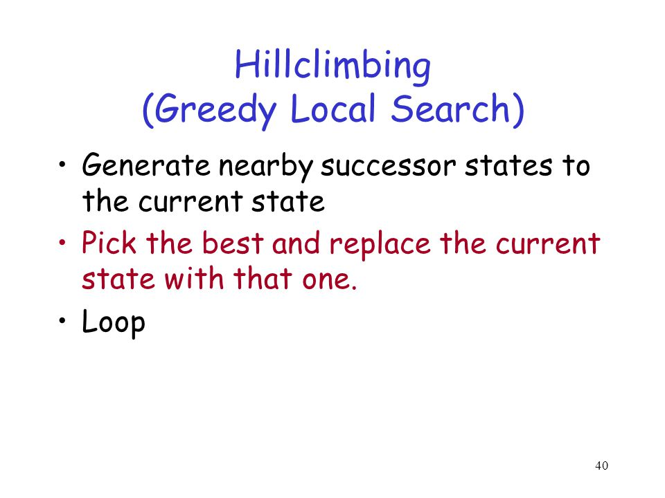 Hillclimbing (Greedy Local Search)