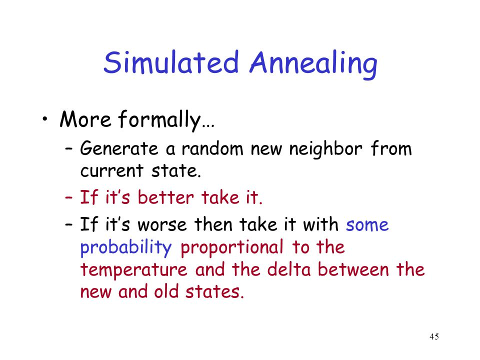 Simulated Annealing More formally…