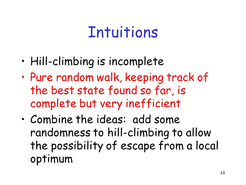 Intuitions Hill-climbing is incomplete