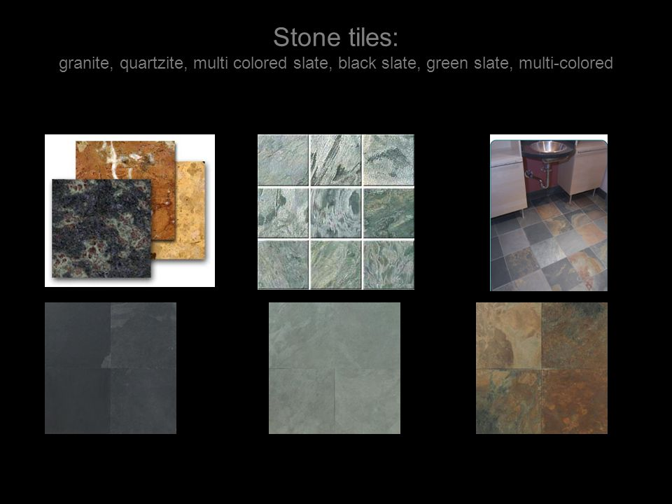 Stone tiles: granite, quartzite, multi colored slate, black slate, green slate, multi-colored