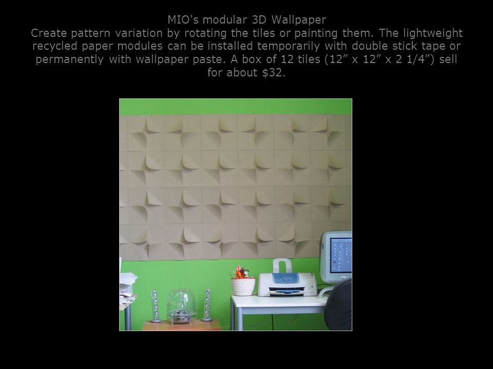 MIO s modular 3D Wallpaper Create pattern variation by rotating the tiles or painting them.