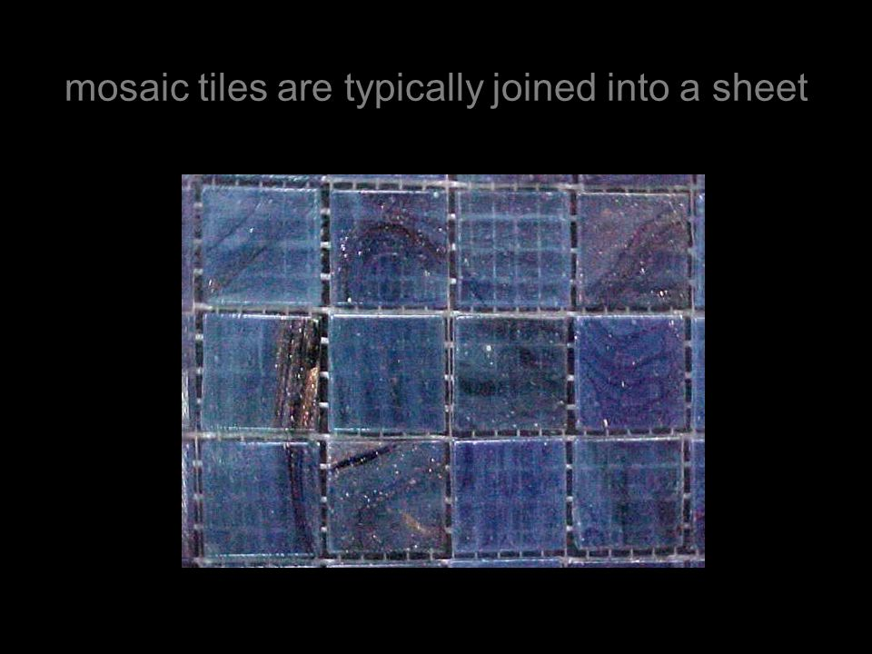 mosaic tiles are typically joined into a sheet
