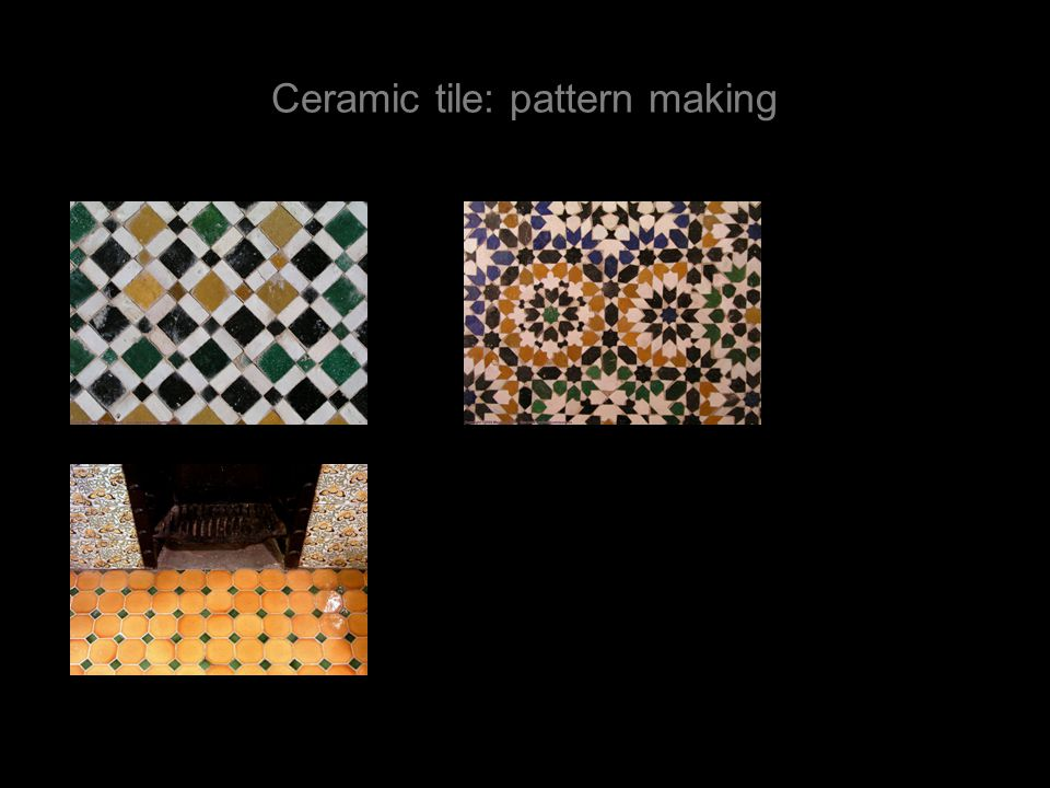 Ceramic tile: pattern making
