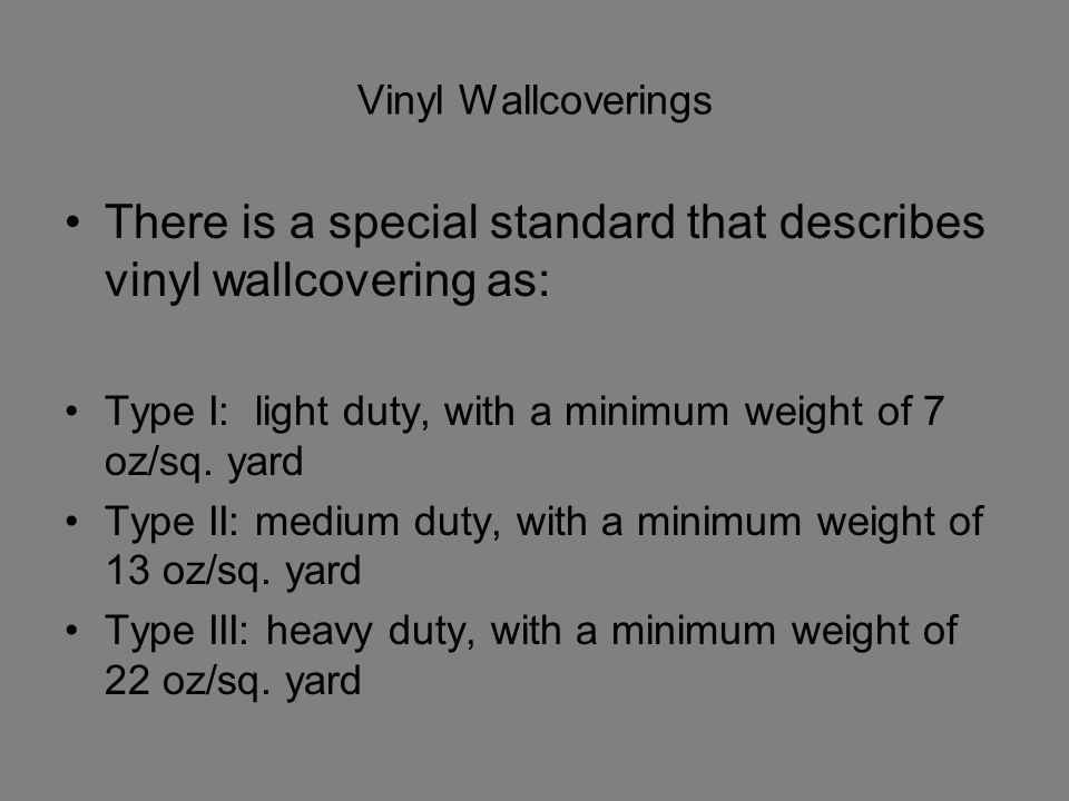 There is a special standard that describes vinyl wallcovering as: