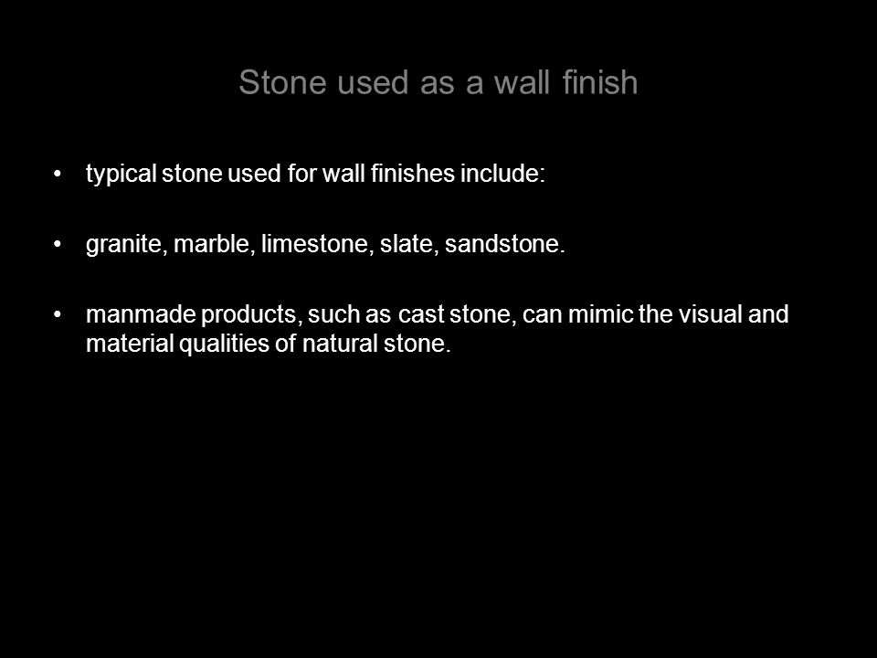 Stone used as a wall finish