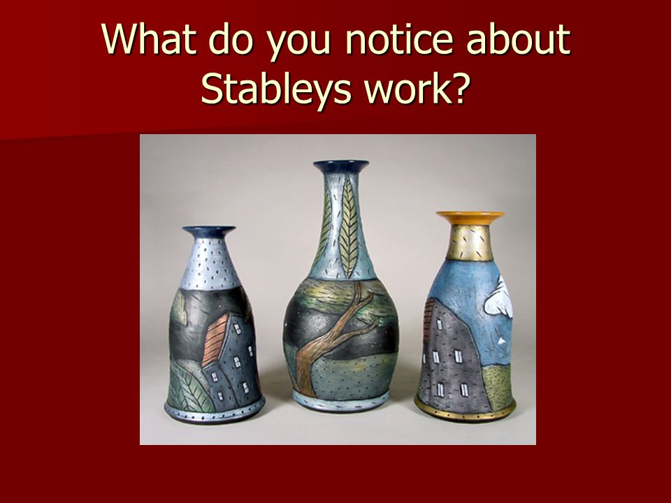 What do you notice about Stableys work