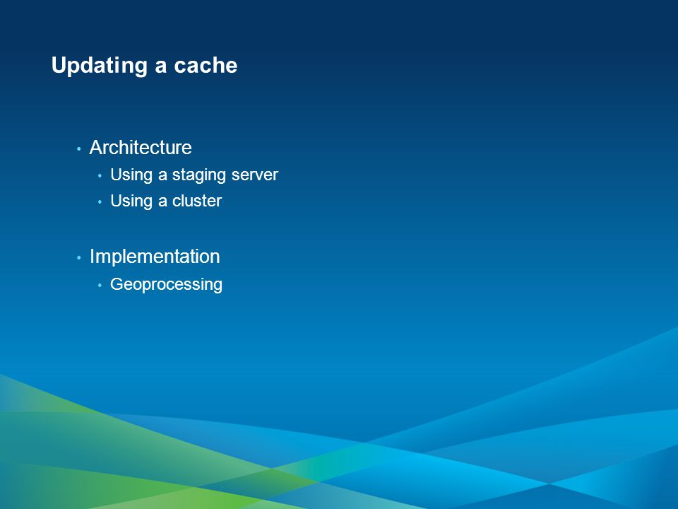 Updating a cache Architecture Implementation Using a staging server