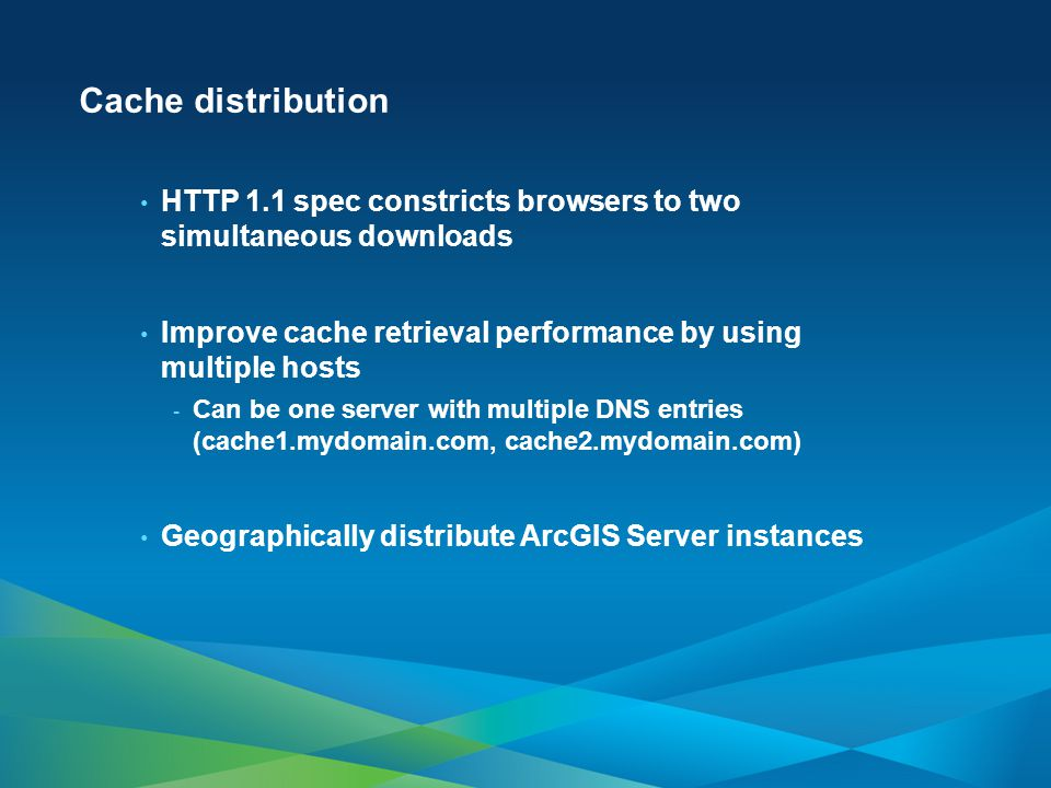 Cache distribution HTTP 1.1 spec constricts browsers to two simultaneous downloads. Improve cache retrieval performance by using multiple hosts.
