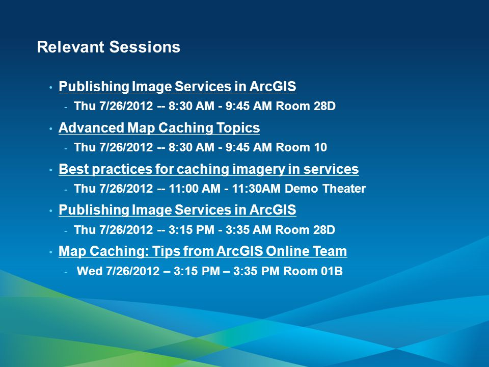 Relevant Sessions Publishing Image Services in ArcGIS