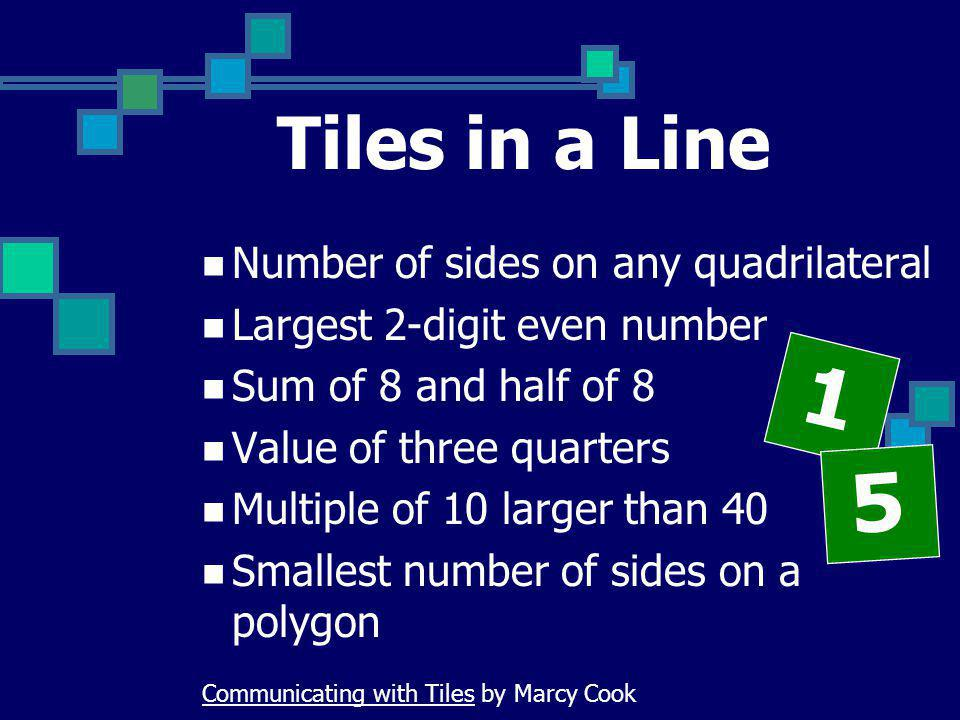 1 5 Tiles in a Line Number of sides on any quadrilateral