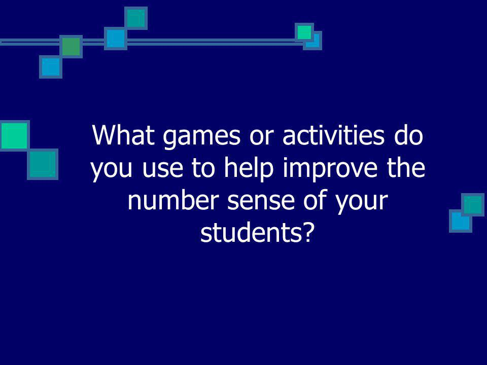 What games or activities do you use to help improve the number sense of your students