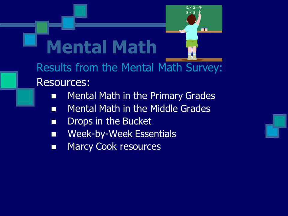 Mental Math Results from the Mental Math Survey: Resources: