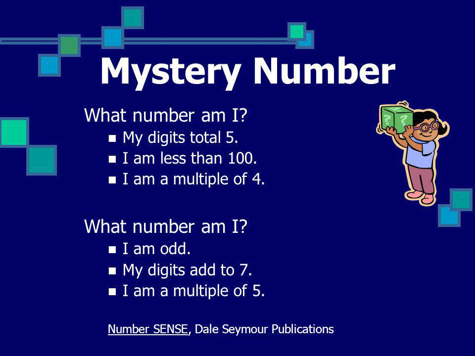 Mystery Number What number am I My digits total 5.