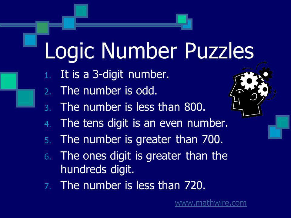 Logic Number Puzzles It is a 3-digit number. The number is odd.