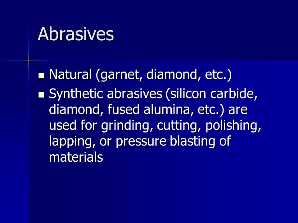 Abrasives Natural (garnet, diamond, etc.)