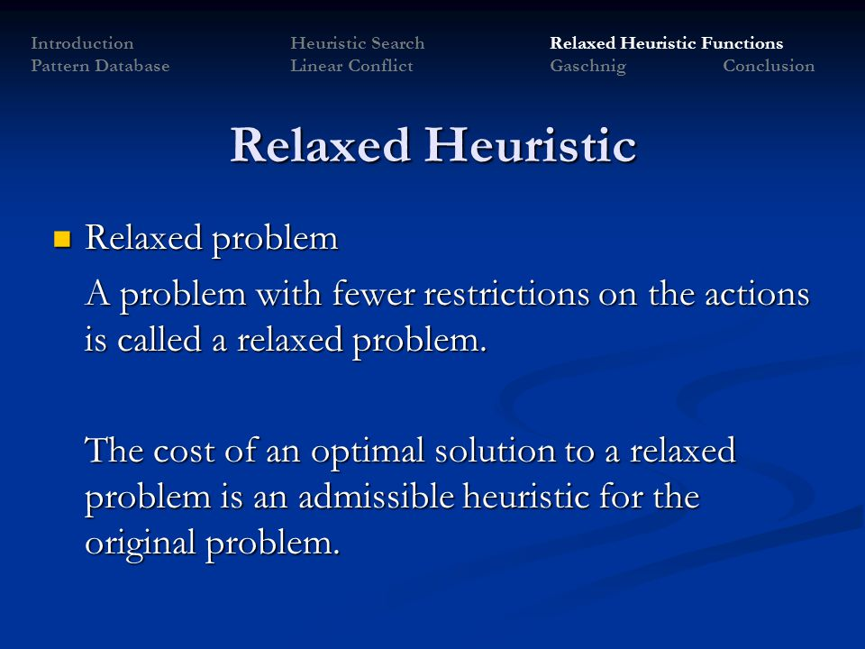 Relaxed Heuristic Relaxed problem