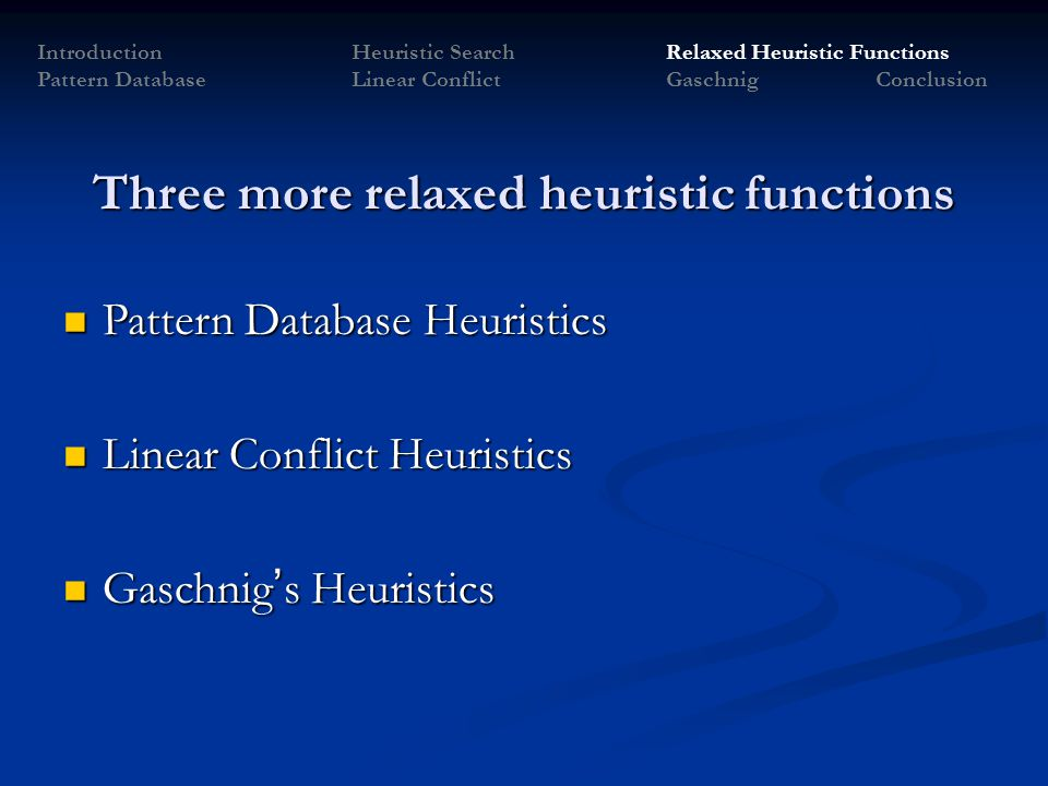 Three more relaxed heuristic functions