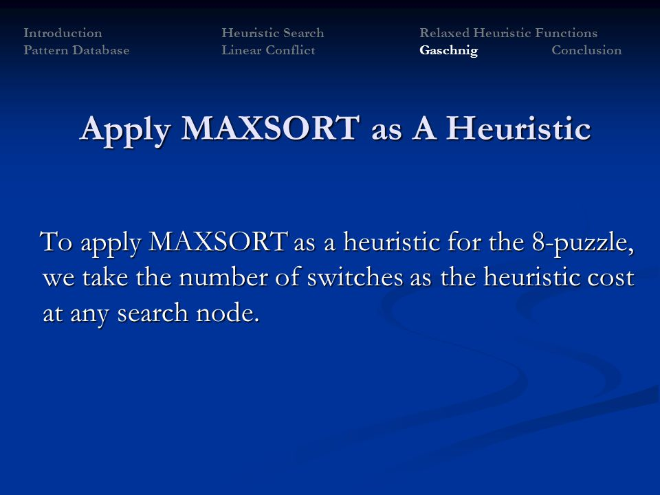 Apply MAXSORT as A Heuristic