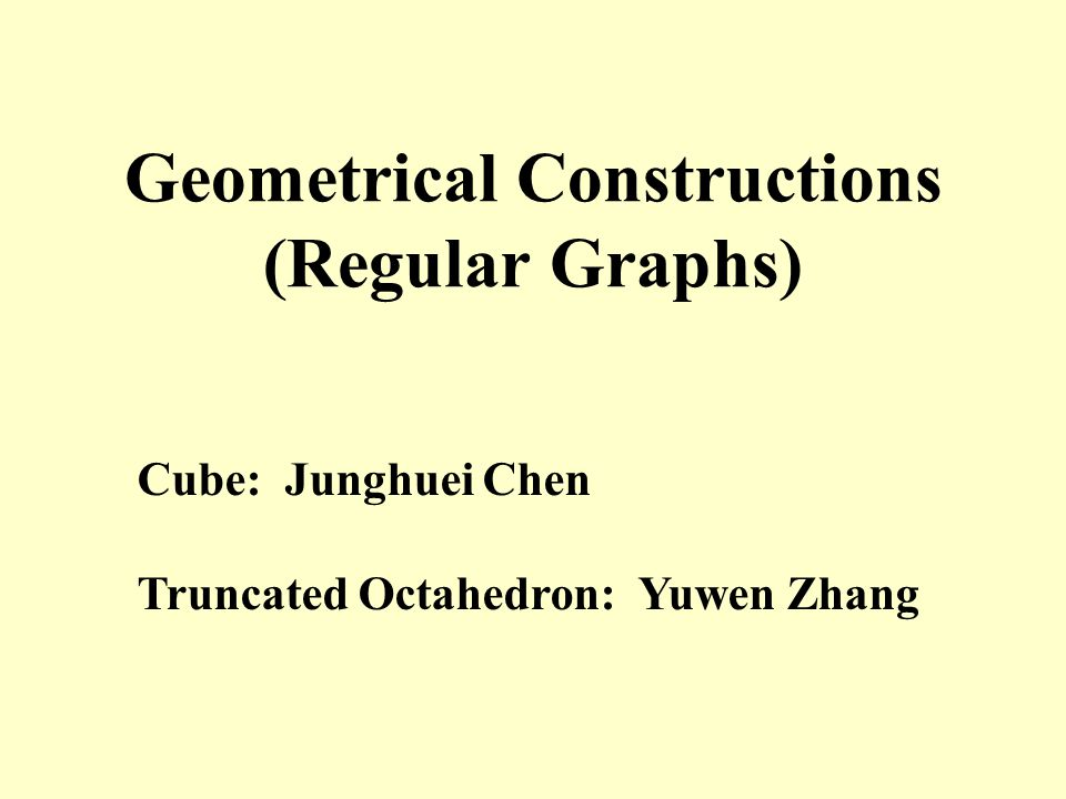 Geometrical Constructions (Regular Graphs)