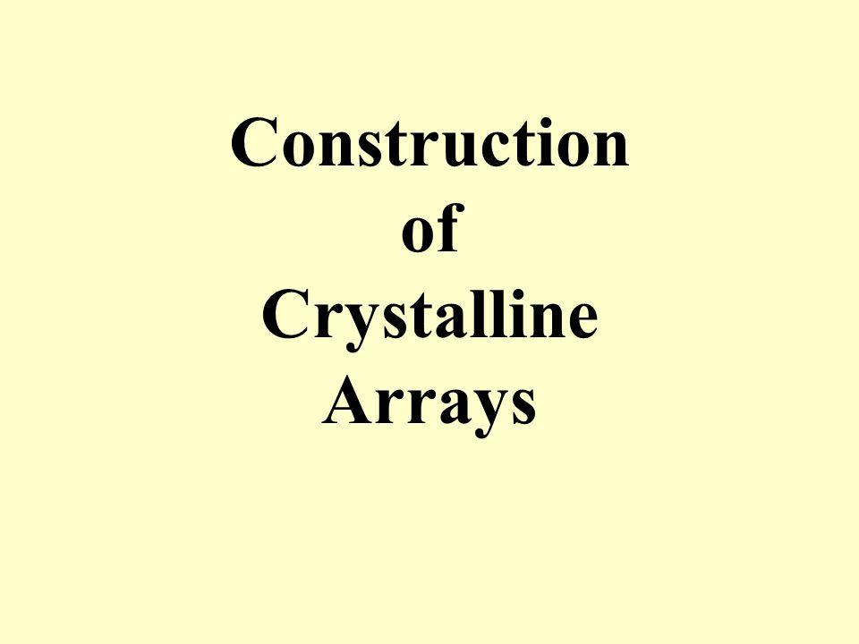 Construction of Crystalline Arrays