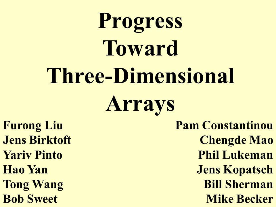 Progress Toward Three-Dimensional Arrays
