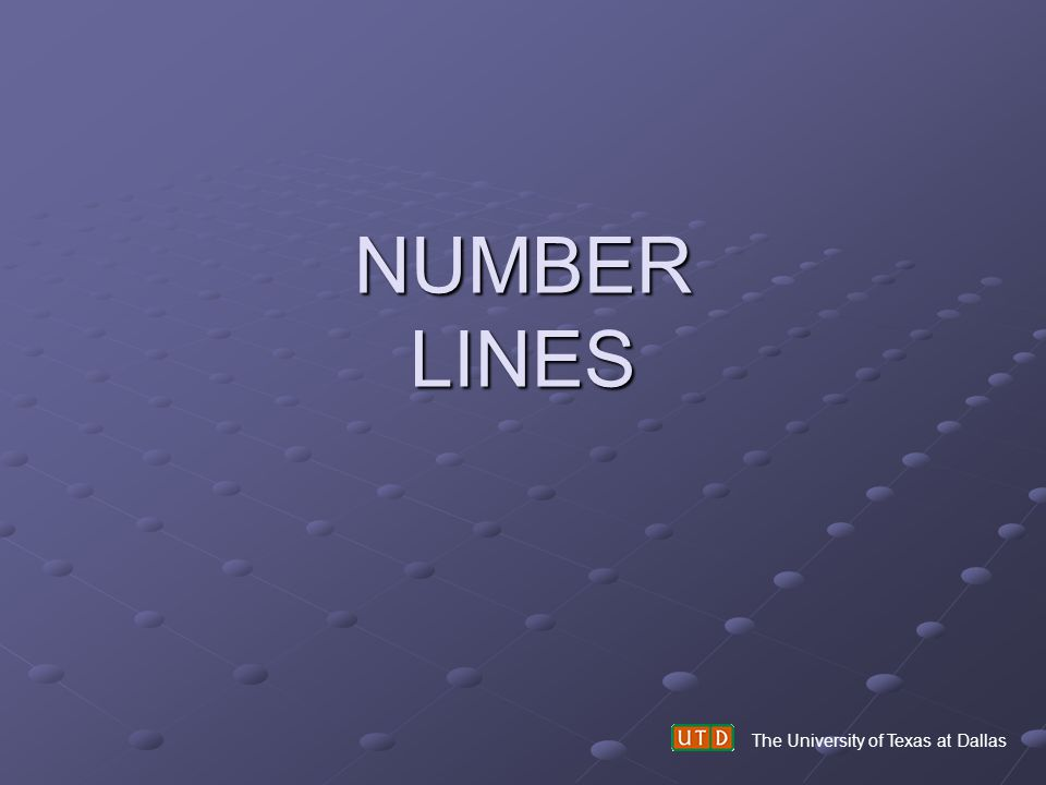 NUMBER LINES The University of Texas at Dallas