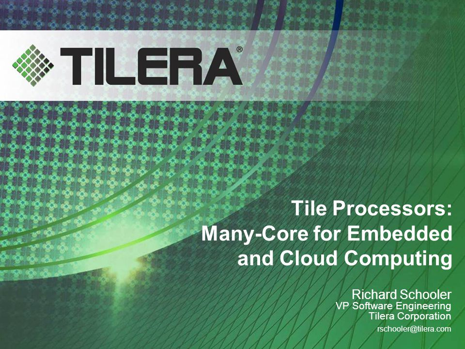 Tile Processors: Many-Core for Embedded and Cloud Computing
