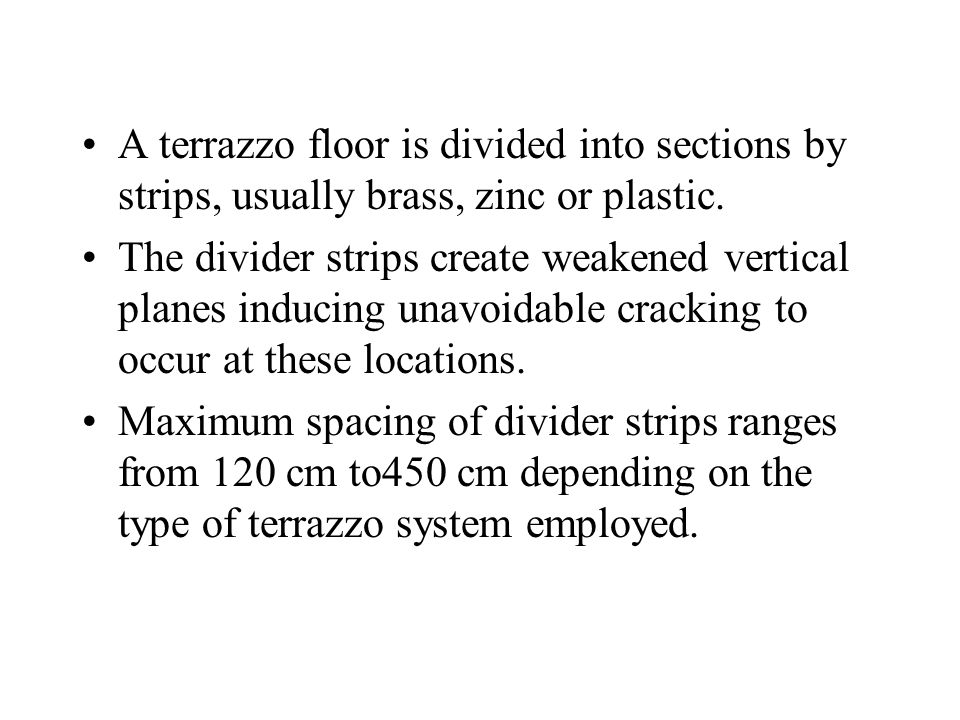 A terrazzo floor is divided into sections by strips, usually brass, zinc or plastic.