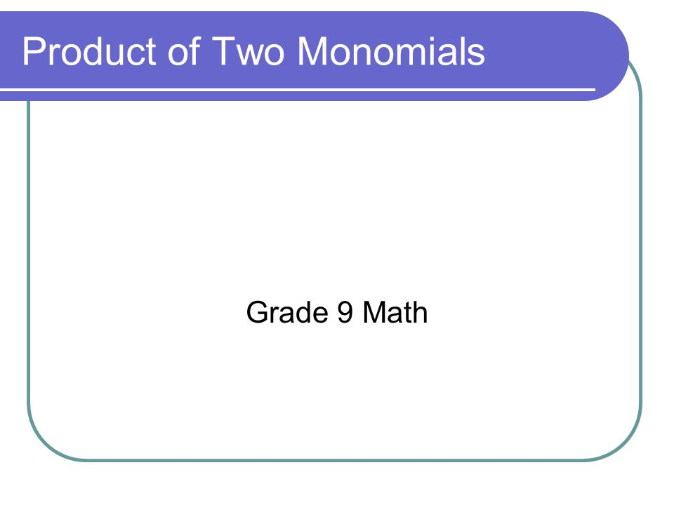 Product of Two Monomials