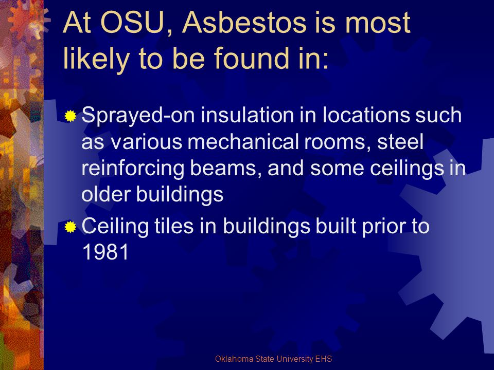 At OSU, Asbestos is most likely to be found in: