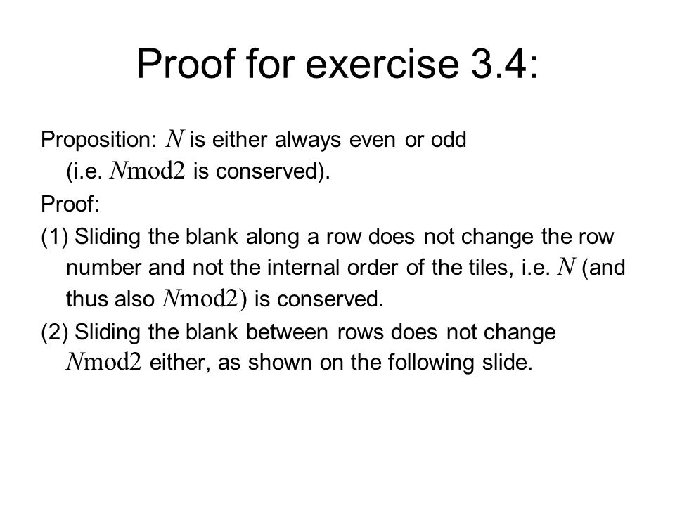 Proof for exercise 3.4: Proposition: N is either always even or odd (i.e. Nmod2 is conserved). Proof: