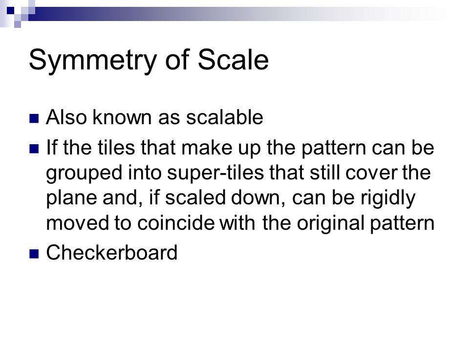 Symmetry of Scale Also known as scalable