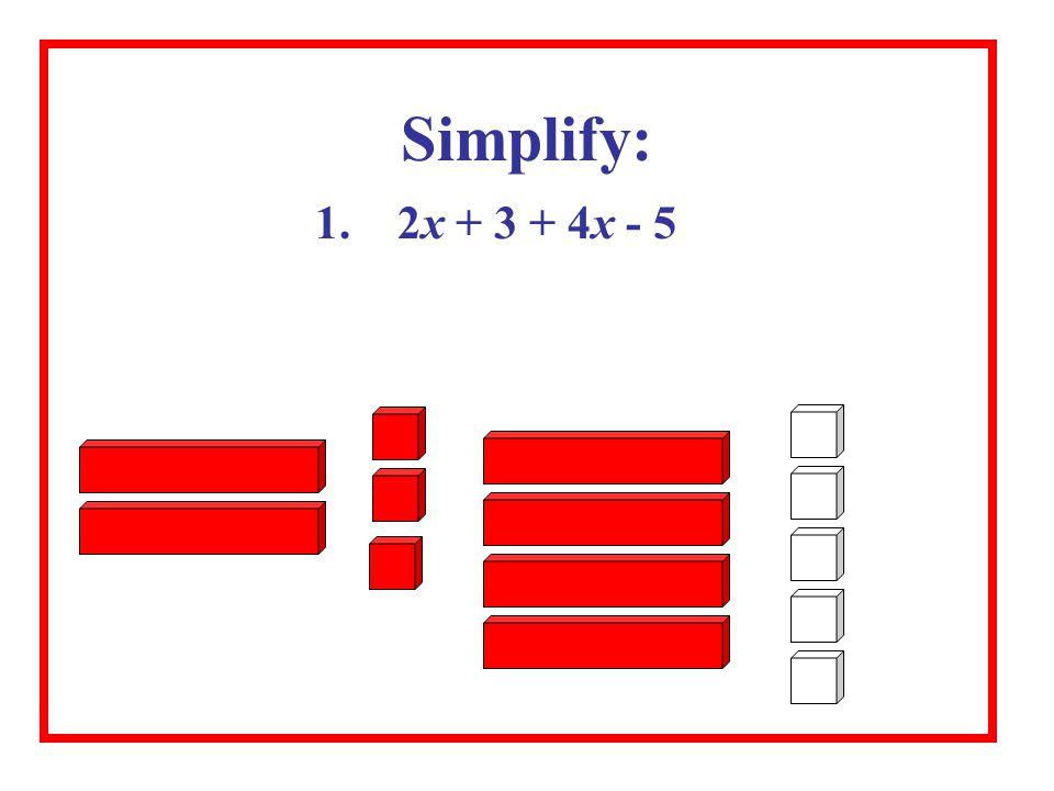 Simplify: 1. 2x + 3 + 4x - 5