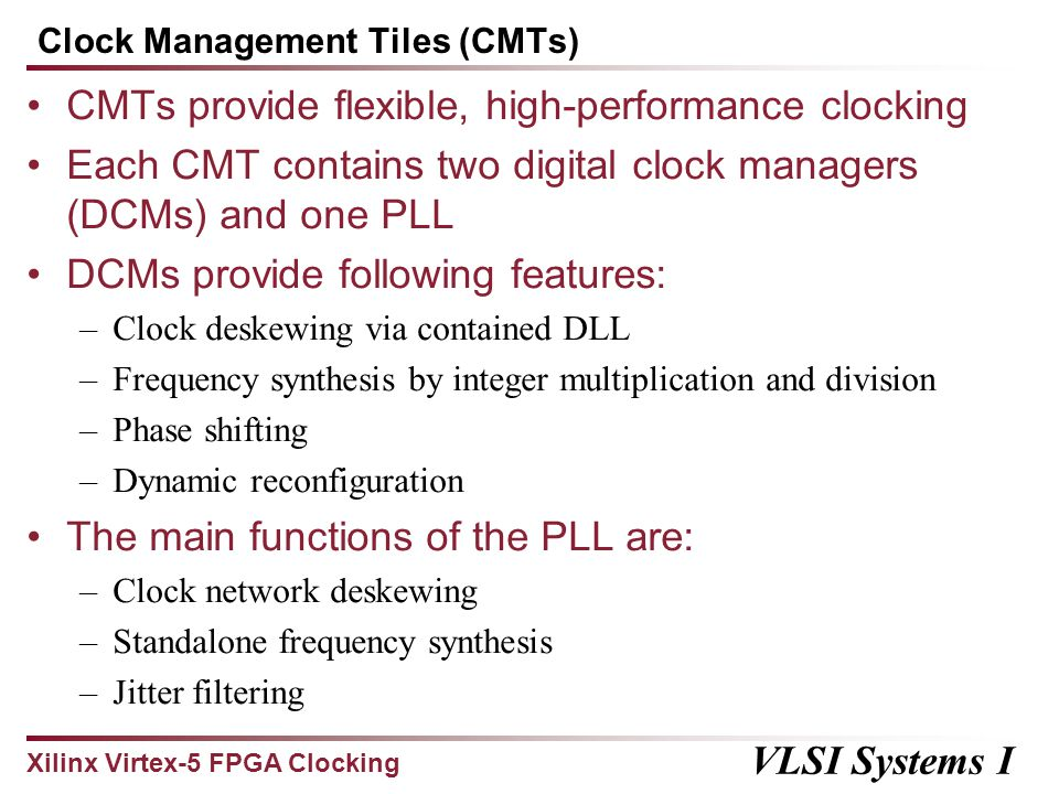 Clock Management Tiles (CMTs)