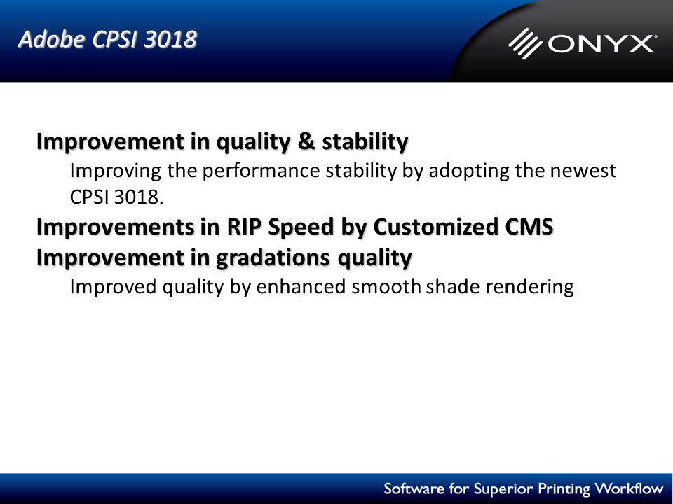 Improvement in quality & stability