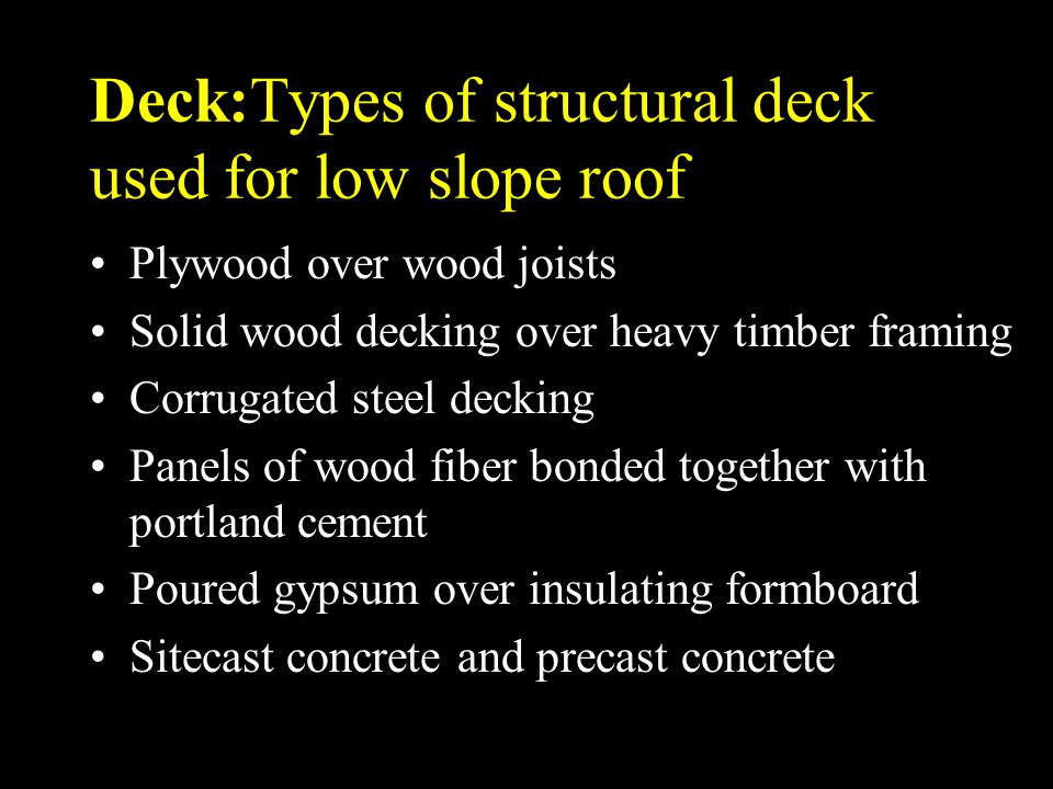 Deck:Types of structural deck used for low slope roof