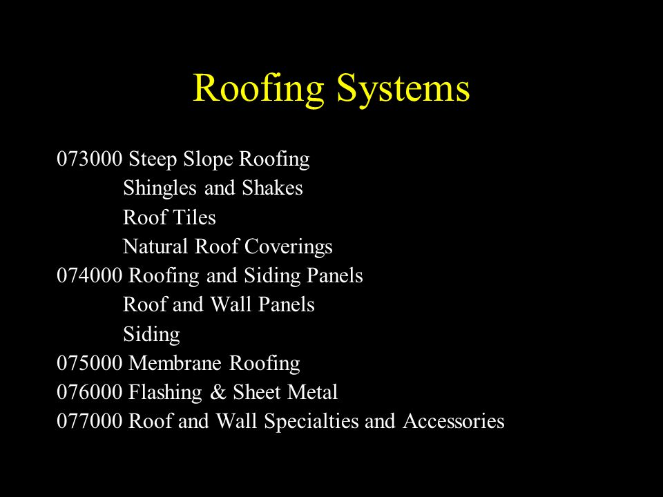 Roofing Systems 073000 Steep Slope Roofing Shingles and Shakes