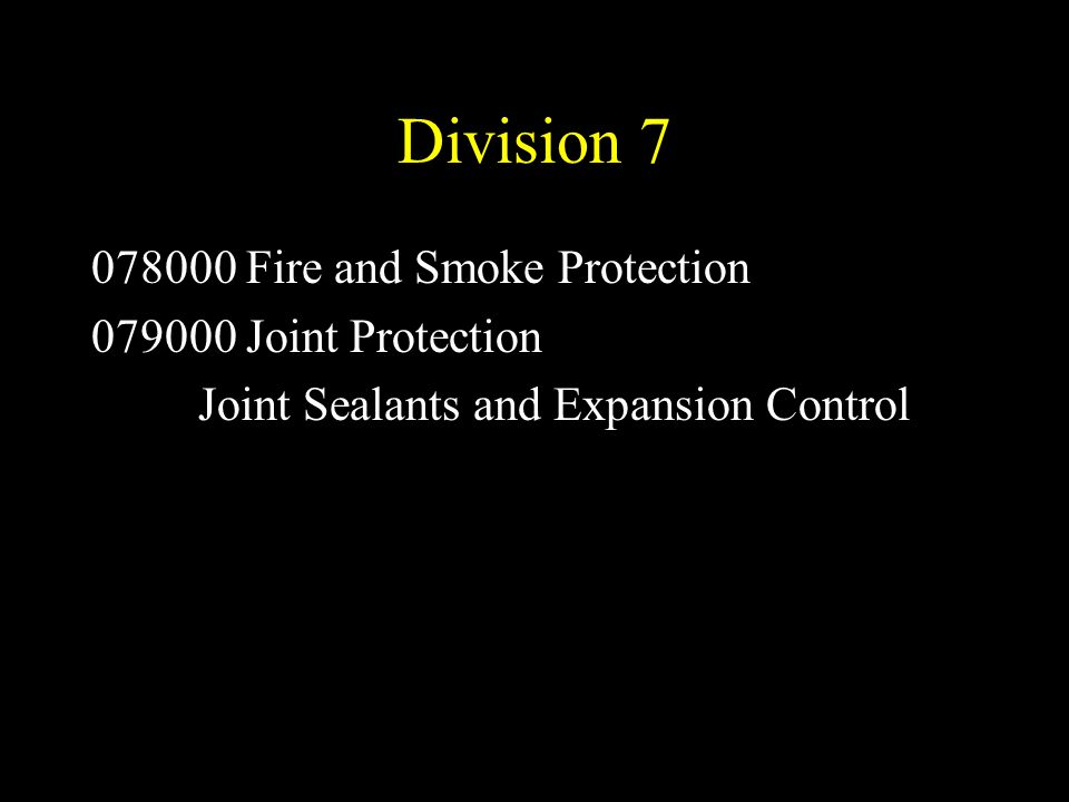 Division 7 078000 Fire and Smoke Protection 079000 Joint Protection