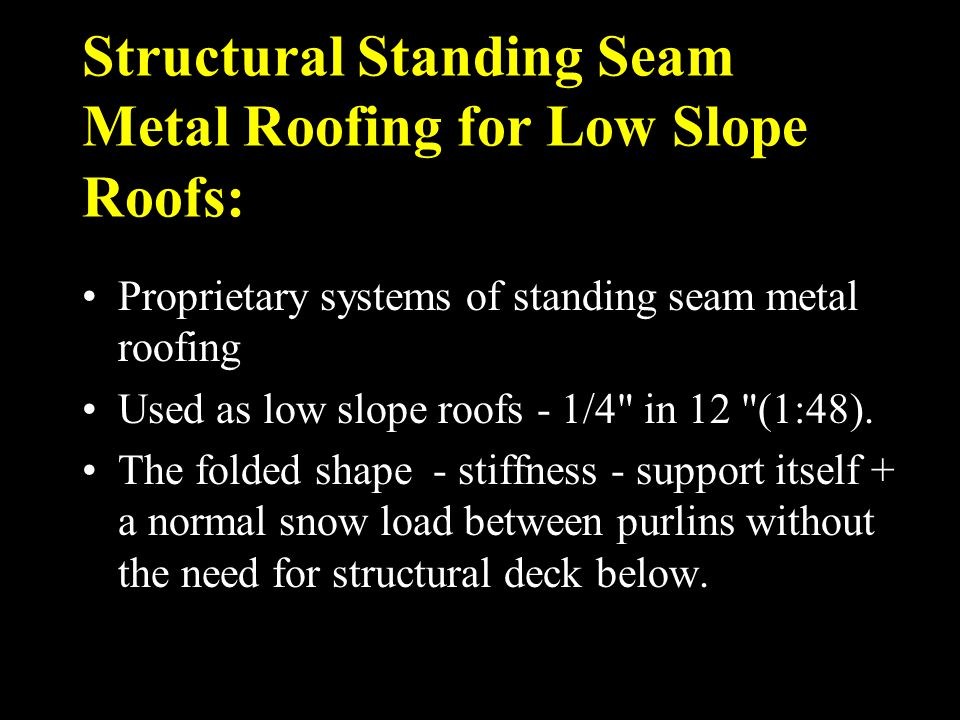 Structural Standing Seam Metal Roofing for Low Slope Roofs: