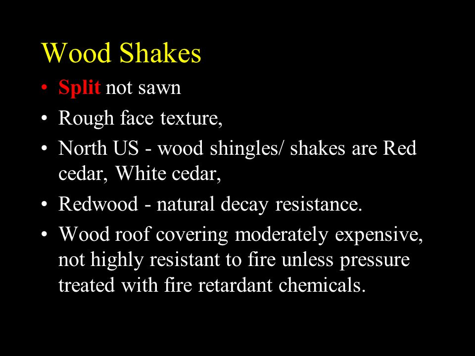 Wood Shakes Split not sawn Rough face texture,