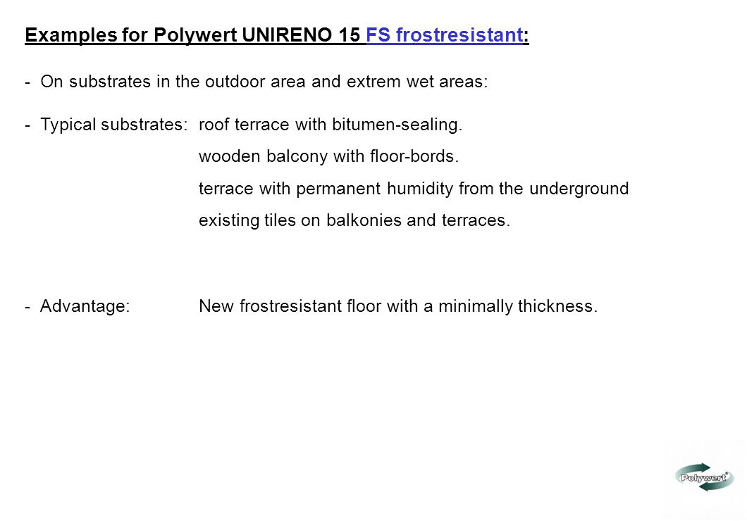 Examples for Polywert UNIRENO 15 FS frostresistant: