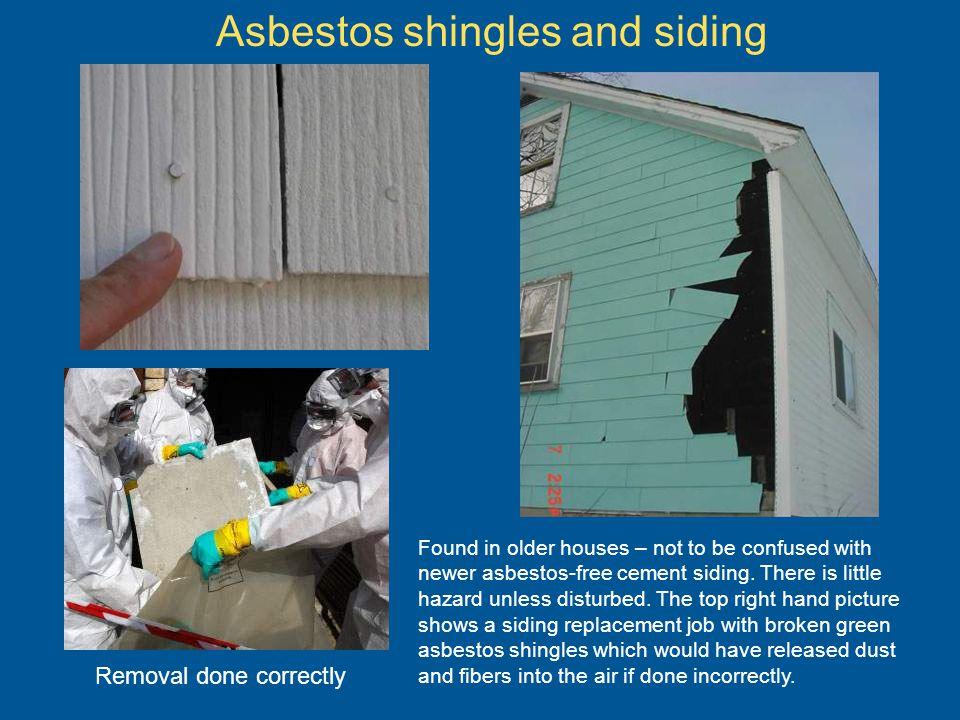 Asbestos shingles and siding
